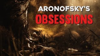 Darren Aronofsky's Obsessions