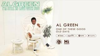 Al Green - One of These Good Old Days (Official Audio)