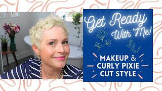 Get Ready With Me - Makeup & Curly Pixie Cut Style