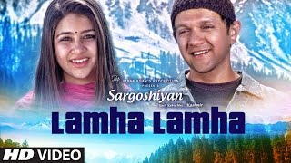Lamha Lamha Video Song | Sargoshiyan | Amit | Aslam | Imran | Inderneil Sengupta