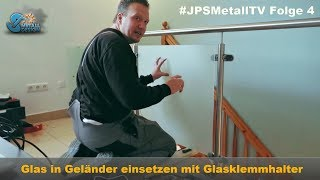 Balkongeländer Glas einsetzen - Montagevideo - #JPSMetallTV Folge4