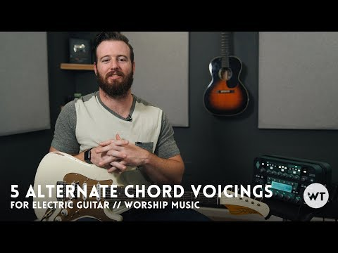 5 Alternate Chord Voicings For Electric Guitar (commonly Used In Modern Worship) Mp3