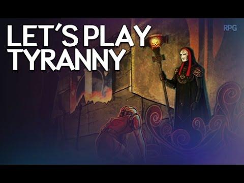 Let's Play Tyranny - Obsidian's New RPG