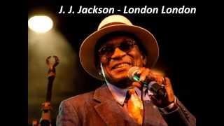 J. J. Jackson - London London
