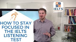 How to Stay Focused in the IELTS Listening Test
