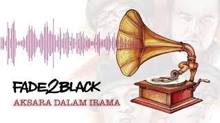 Lagu Fade2black Aksara Dalam Irama