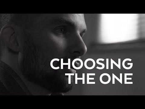 Choosing The One
