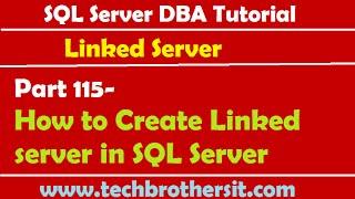 SQL Server DBA Tutorial 115-How to Create Linked server in SQL Server