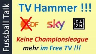 TV Hammer !!! Keine Championsleague Mehr Im Free TV !!! [Fussball Talk]