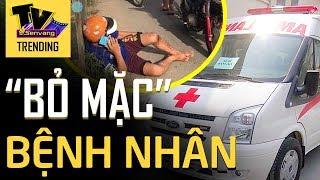 Xe cứu thương bỏ bệnh nhân CẤP CỨU giữa đường để đi đăng kiểm