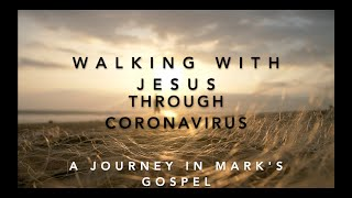 Walking with Jesus through Coronavirus – Part 5