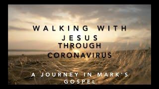 Walking with Jesus through Coronavirus – Part 5