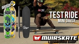 Test Ride Sector 9 Mini Daisy | MuirSkate Longboard Shop