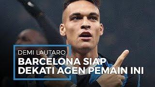 Inter Milan Tidak Beri Jawaban, Barcelona Lantas Coba Dekati Agen Lautaro Martinez