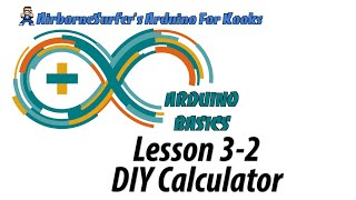 Arduino Basics Lesson 3-3: DIY Calculator