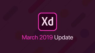 Adobe XD Update | March 2019