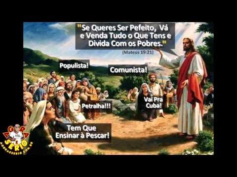 Estou certo de que se Jesus voltasse a terra hoje, seria crucificado novamente. E se fosse nesse momento de eleição... Coitado... Seria massacrado.