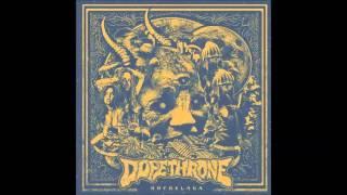 Dopethrone - Sludgekicker
