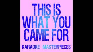This Is What You Came For (Originally by Calvin Harris & Rihanna) [Instrumental Karaoke] COVER