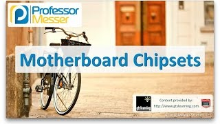 Motherboard Chipsets - CompTIA A+ 220-901 - 1.2