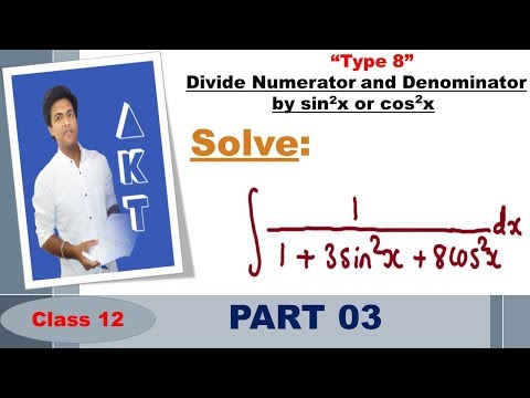 Integration Type 8 : Divide Numerator and Denominator by sin(^2)x or cos(^2)x : Part 3