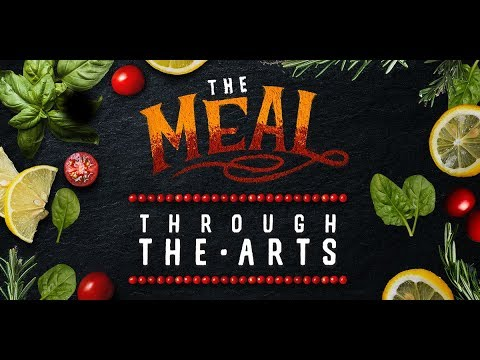 """""""The Meal"""" Through the Arts"""