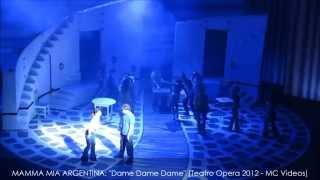 MAMMA MIA en ARGENTINA: Dame Dame Dame & Como hay que jugar (Junio 19 2012, Teatro Opera Citi)