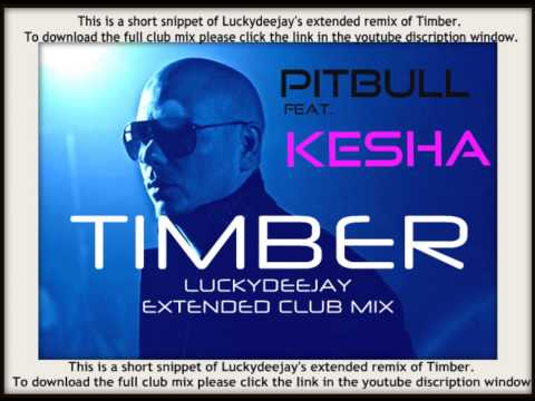 Pitbull Feat. Kesha - Timber - (Download available) Luckydeejay Extended Club Mix Remix Snippet