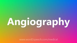 Angiography - Medical Meaning