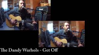 The Dandy Warhols - Get Off Acoustic Cover