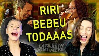 REAGINDO A RIHANNA NO BAR Bebendo Todas No 'GO DAY DRINKING' Do 'LATE NIGHT With SETH MEYERS