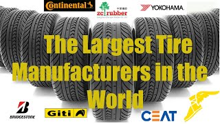 The Largest Tire Manufacturers in the World | Tire brands | best tire brands