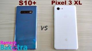 Samsung Galaxy S10 Plus vs Pixel 3 XL SpeedTest and Camera Comparison