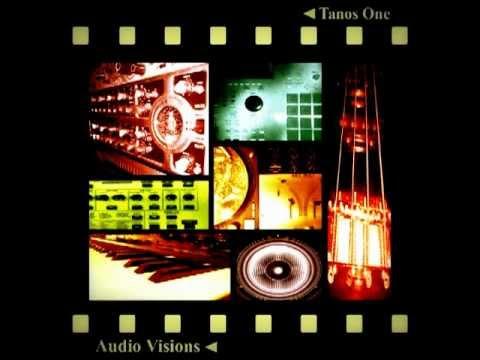 """TANOS ONE- """"Audio Visions (FULL ALBUM)+DOWNLOAD LINX"""