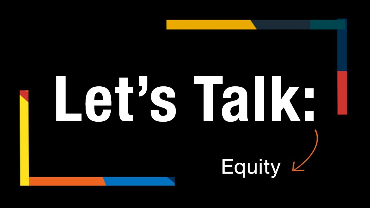 Play Let's Talk: Equity