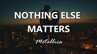 Metallica - Nothing Else Matters - Lyrics