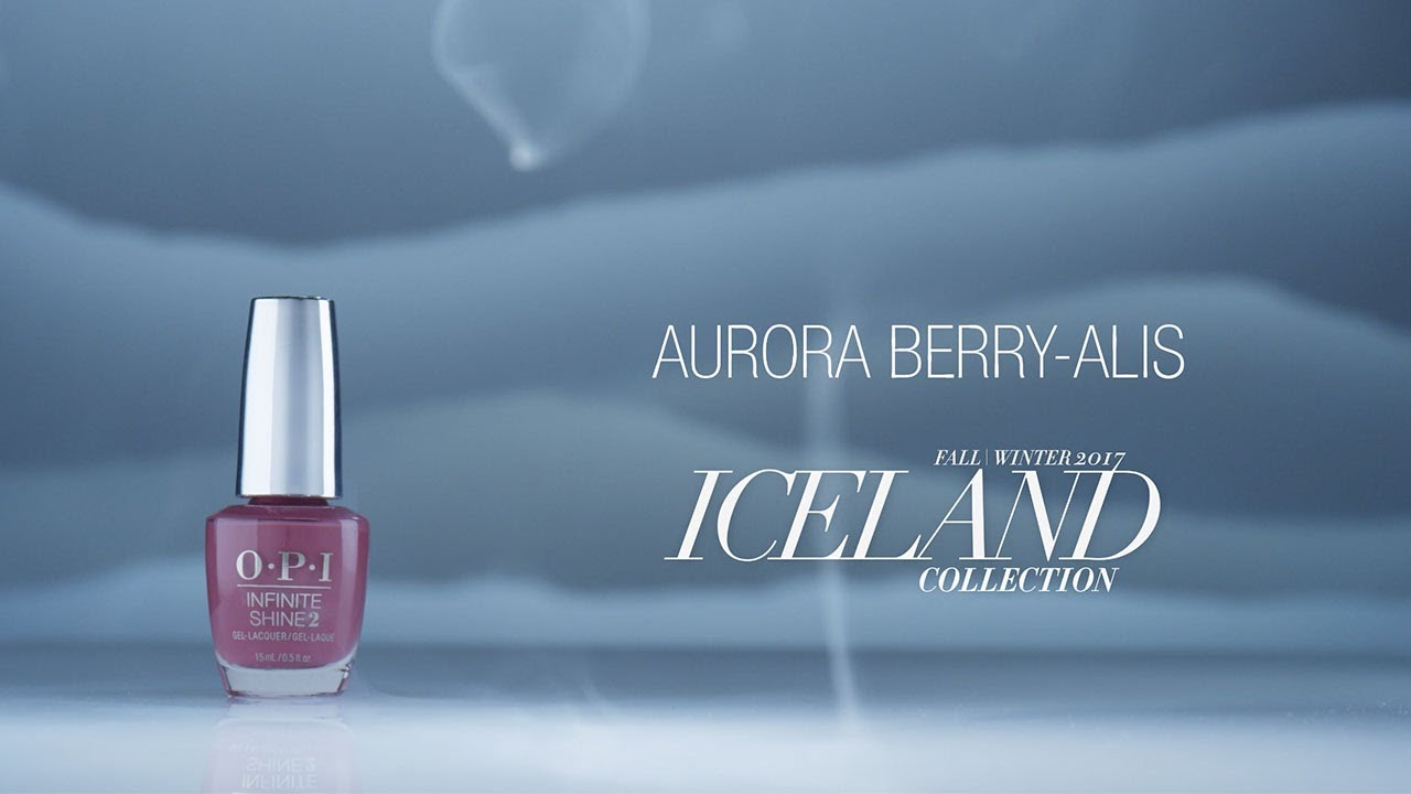 Video:OPI Iceland Shade Story | Aurora Berry-Alis