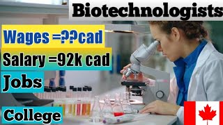 Biotechnology In Canada - High Demand, Salary, College, Work Permit, Job, Career Opportunity 2020