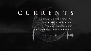 Currents - I'm Not Waiting (OFFICIAL AUDIO)