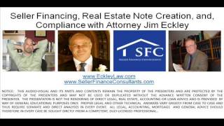 Seller Financing, Real Estate Note Creation, and Compliance with Attorney Jim Eckley