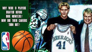 Why Were 8 Players Drafted Before Dirk Nowitzki? How Did Their Careers Turn Out?