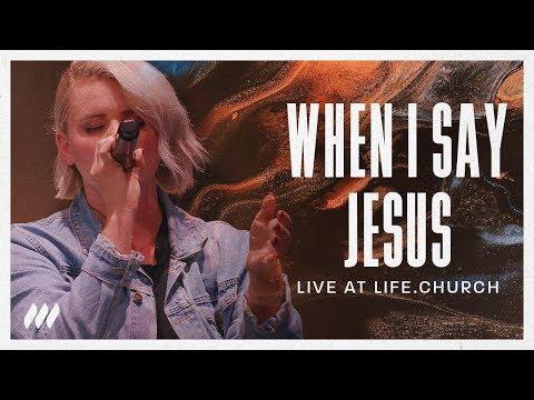 When I Say Jesus