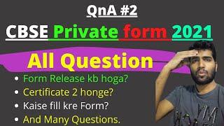 QnA #2 CBSE Private form 2021    Private form fill CBSE    Class 10th and 12th Private form CBSE