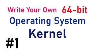 Write Your Own 64-bit Operating System Kernel #1 - Boot code and multiboot header