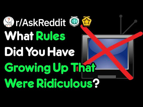 What Rules Did You Have Growing Up That Were Ridiculous? (r/AskReddit)