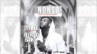 D'Prince Ft. Reekado Banks - Nonso. Produced by Maleek Berry