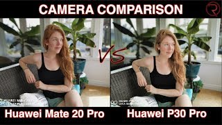 Huawei Mate 20 Pro vs Huawei P30 Pro - Camera Comparison - EMUI 9.1