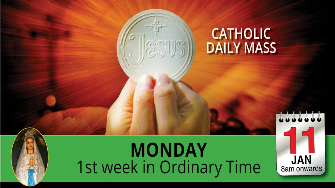 Monday Catholic Mass Online 11th January 2021 – 1st Week in Ordinary Time
