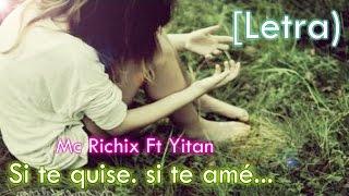 💔Si te quise, si te amé😪- Rap Romantico | Mc Richix Ft. Yitan