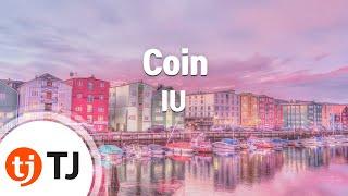 [TJ노래방] Coin - IU / TJ Karaoke
